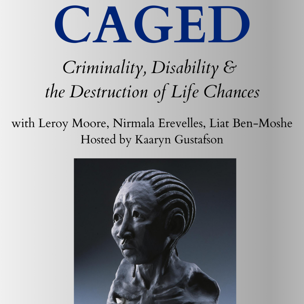 Caged: Disability, Incarceration and the Destruction of Life Chances
